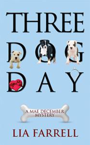 Three Dog Day, La Farrell, Lyn Farquhar, Lisa Fitzsimmons, Mystery, Mae December