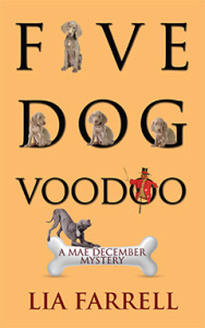 Five Dog Voodoo, Lia Farrell, Mae December, Mystery, Lyn Farquhar, Lisa Fitzsimmons