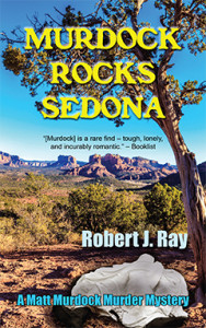 Murdock Rocks Sedona, Robert J. Ray, Matt Murdock, Mystery, Arizona