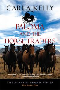 Paloma and the Horse Traders, Carla Kelly, Spanish Brand, Romance, History