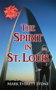 The Spirit in St. Louis, Mark Everett Stone, Urban Fantasy, Bureau of Supernatural Investigation