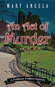 An Act of Murder, Mary Angela, Professor Prather, Mystery