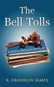 The Bell Tolls, R. Frnaklin James, Hollis Morgan, Mystery