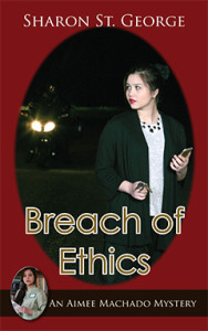 Breach of Ethics, Sharon St. George, Aimee Machado, Mystery