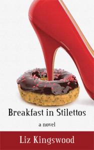 Breakfast in Stilettos, Liz Kingwood, Fetish, Kink, BDSM, Slutterati, Romance