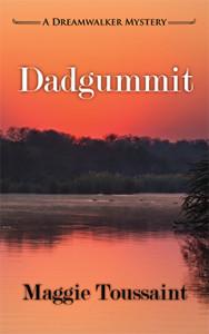 Dadgummit, Maggie Toussaint, Dreamwalker, Mystery