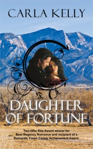 Daughter of Fortune, Carla Kelly, Regency, Romance, New Mexico