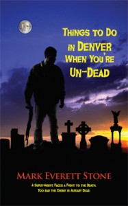 Things to do in Denver when You're Undead, Mark Everett Stone, Urban, Fantasy, BSI, Bureau of Supernatural Investigation