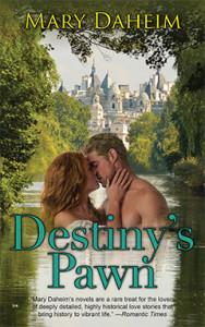 Destiny's Pawn. Mary Daheim, Romance, History, England
