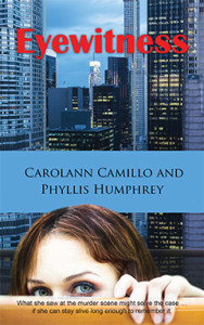 Eyewitness, Carlann Camillo, Phyllis Humphrey, Thriller, Mystery