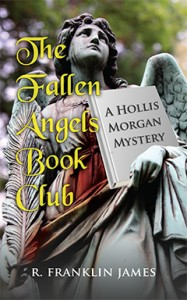 The Fallen Angels Book Club, R. Franklin James, Hollis Morgan Mystery