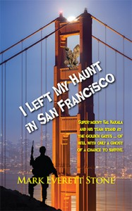 I Left my Haunt in San Francisco, Mark Everett Stone, BSI, Bureau of Supernatural Investigation, Urban, Fantasy