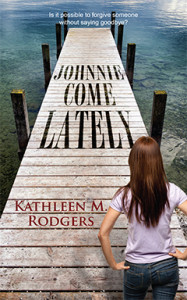 Johnnie Come Lately, Kathleen M. Rodgers, Women's Fiction