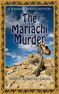 The Mariachi Murder, Jemimah Hodge, Marie Romero Cash, Murder, Mystery