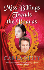 Miss Billings Treads the Boards, Carla Kelly, Regency, Romance