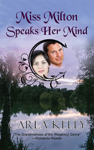 Miss Milton Speaks Her Mind, Carla Kelly, Regency, Romance