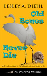 Old Bones Never Die, Lesley A. Diehl, Eve Appel, Mystery