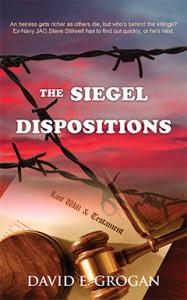 The Siegel Dispositions, David E. Grogan, Mystery, Steve Stilwell