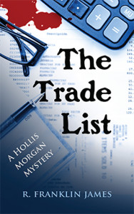 The Trade List, R. Franklin James, Hollis Morgan, Mystery