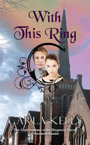 With This Ring, Carla Kelly, History, Romance, Regency