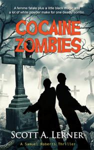 Cocaine Zombies, Scott A. Lerner, Samuel Roberts, Thriller