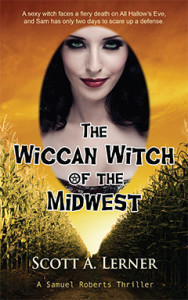Wiccan Witch of the Midwest, Scott. A. Lerner, Supernatural, Fantasy, Samuel Roberts, Thriller