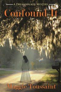 Confound It, Maggie Toussaint, Mystery, Dreamwalker, Supernatural