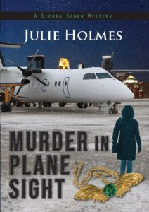 Murder in Plane Sight, by Julie Holmes