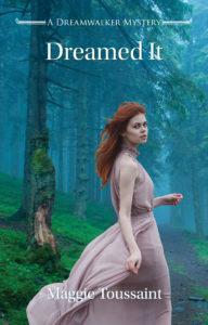Dreamed It, Maggie Toussaint, Dreamwalker, Mystery