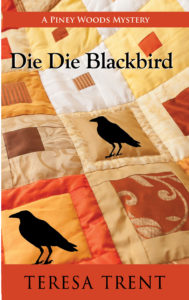 Die Die Blackbird, Teresa Trent, Piney Woods, Mystery, Paranormal, Ghosts