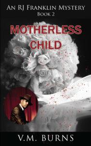 Motherless Child, V.M. Burns, RJ Franklin, Mystery