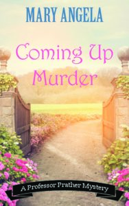 Coming Up Murder, by Mary Angela