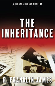 The Inheritance, R. Franklin James, Mystery, Adoption, Money, Johanna Hudson, Genealogy, Family trees