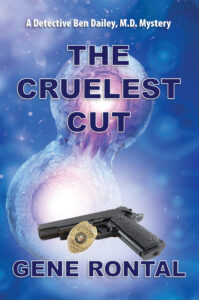 The Cruelest Cut, Gene Rontal, Detective Ben Dailey, Medical, Mystery